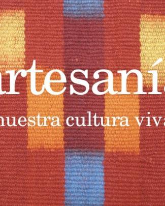 Artesanía: Nuestra Cultura Viva. - Chile Artesanía