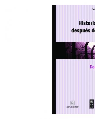 Historia Y Memoria Después De Auschwitz