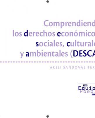 Comprendiendo Los Derechos Económicos, Sociales, Culturales Y