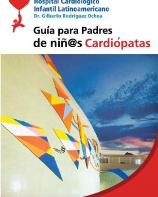 Guía Para Padres Y Madres - Hospital Cardiológico Infantil