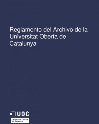 Reglamento Del Archivo De La Universitat Oberta De Catalunya