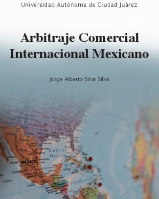 Arbitraje Comercial Internacional Mexicano